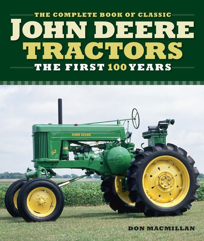 THE COMPLETE BOOK OF CLASSIC JOHN DEERE TRACTORS: THE FIRST 100 YEARS