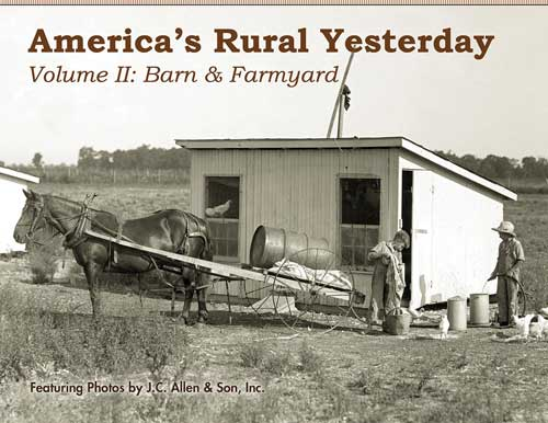 AMERICA'S RURAL YESTERDAY: VOLUME 2, BARN & FARMYARD