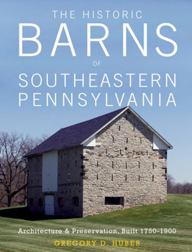 THE HISTORIC BARNS SOUTHEASTERN PENNSYLVANIA