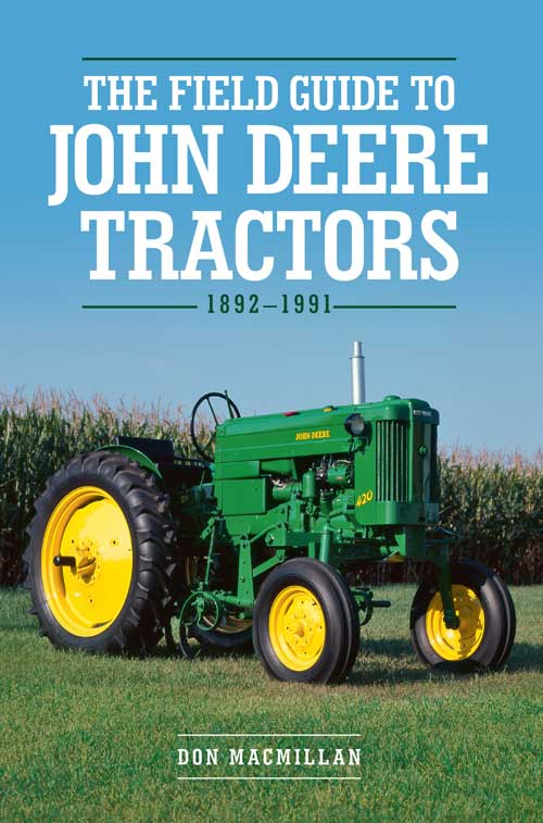 THE FIELD GUIDE TO JOHN DEERE TRACTORS 1892-1991