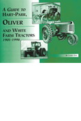 A GUIDE TO HART-PARR OLIVER & WHITE FARM TRACTORS 1901-96
