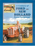 A CENTURY OF FORD AND NEW HOLLAND FARM EQUIPMENT