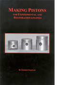 MAKING PISTONS: FOR EXPERIMENTAL & RESTORATION ENGINES
